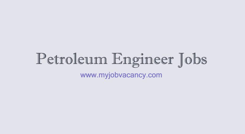 Petroleum Engineer Job Openings - My Job Vacancy - Updated