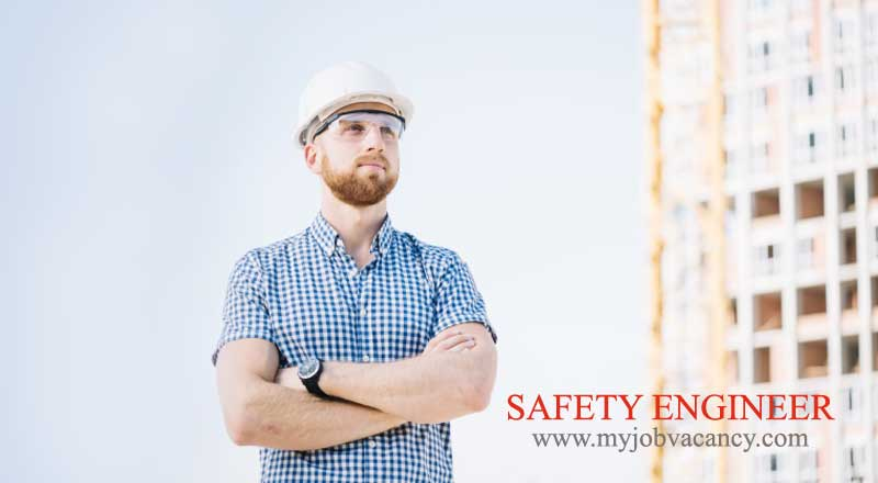 Safety Engineer Job Vacancies - Get Latest Safety Engineer Jobs